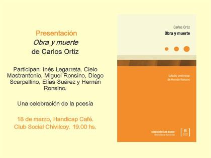 Viernes 18: Presentación del libro Obra y muerte de Carlos Ortiz