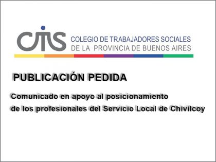 Publicación pedida: Comunicado en apoyo al posicionamiento de los profesionales del Servicio Local de Chivilcoy
